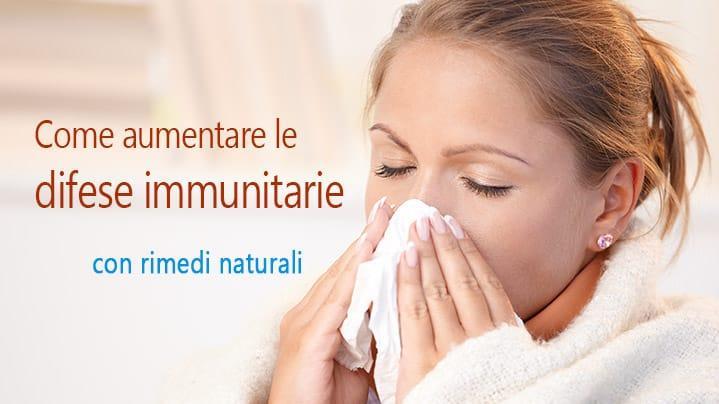 Come aumentare le difese immunitarie naturalmente